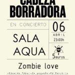 Concierto de Cabeza Borradora en Discoteca Aqua (Sábado, 06 de abril)